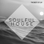 Best of LW Soulful House IV de Various Artists