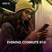 Evening Commute, Vol. 10 by Hot Q