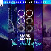 The World of Six (Incl. Bonus Remixes) von Mark Sixma