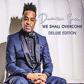 We Shall Overcome Deluxe by Damien Sneed