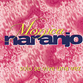 Solo Se Vive una Vez (Veneno Mix) de Monica Naranjo