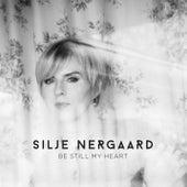 Be Still My Heart (Acoustic Version) by Silje Nergaard