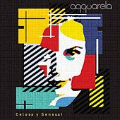 Celosa y Sensual von Aqquarela