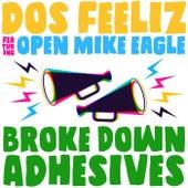 Broke Down Adhesives de Dos Feeliz
