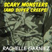 Scary Monsters (And Super Creeps) de Rachelle Garniez