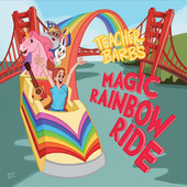 Teacher Barb's Magic Rainbow Ride de Teacher Barb
