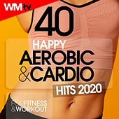40 Happy Aerobic & Cardio Hits 2020 For Fitness & Workout (Unmixed Compilation for Fitness & Workout 128 - 135 Bpm / 32 Count) de Workout Music Tv