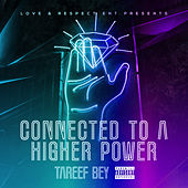 Connected To A Higher Power by Tareef Bey