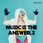 Music Is the Answer 2 von Various Artists
