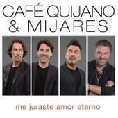 Me juraste amor eterno (feat. Mijares) de Cafe Quijano