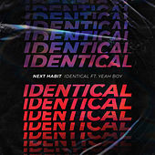 Identical (feat. Yeah Boy) de Next Habit