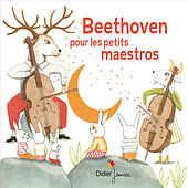 Beethoven pour les petits maestros by Various Artists