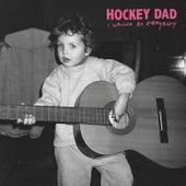 I Wanna Be Everybody by Hockey Dad