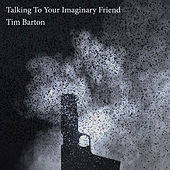 Talking to Your Imaginary Friend de Tim Barton