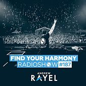 Find Your Harmony Radioshow #187 by Andrew Rayel