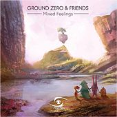 Ground Zero & Friends - Mixed Feelings by Various Artists
