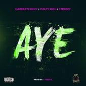 Aye (feat. Philthy Rich & Steeezy) von Mazerati Ricky