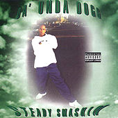 Steady Smashin' by Da 'Unda' Dogg