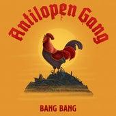 Bang Bang von Antilopen Gang