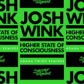 Higher State Of Consciousness (Adana Twins Remixes) by Josh Wink