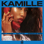 Don't Answer (feat. Wiley) (Kingdom 93 Remix) de Kamille