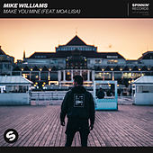 Make You Mine (feat. Moa Lisa) de Mike Williams
