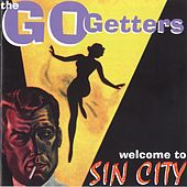 Welcome to Sin City by The Go Getters