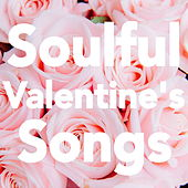 Soulful Valentine's Songs by Various Artists