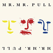 Pull (Expanded Edition) by Mr. Mister