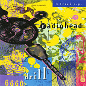 Drill EP by Radiohead