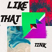 Like That by Tink