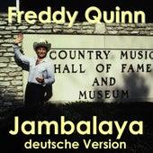 Jambalaya - deutsche Version by Freddy Quinn