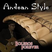 Boleros Forever by Andean Style
