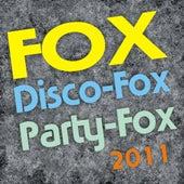 Fox, Disco-Fox, Party-Fox 2011 de Various Artists