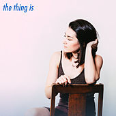 The Thing Is by Hannah Trigwell