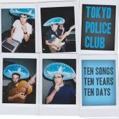Ten Songs, Ten Years, Ten Days by Tokyo Police Club