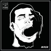 Live in Fear de Mask
