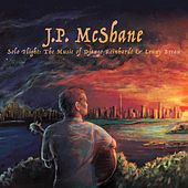 Solo Flight: The Music of Django Reinhardt and Lenny Breau by J.P. McShane