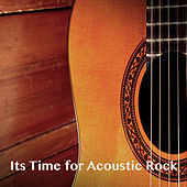 It's Time For Acoustic Rock by Various Artists