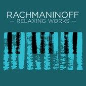 Rachmaninoff Relxaing Works von Various Artists