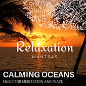 Calming Oceans - Music for Meditation and Peace de Various Artists