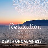Depth of Calmness - Tranquil Music for Relaxing Meditation by Various Artists