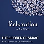 The Aligned Chakras - Music for Soul and Mind Balancing de Various Artists