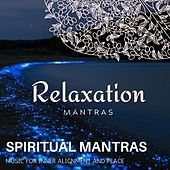 Spiritual Mantras - Music for Inner Alignment and Peace de Various Artists