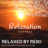 Relaxed by Reiki - Music for Meditation and Relaxation de Various Artists