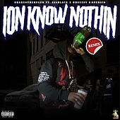 Ion Know Nothing (Remix) [feat. ALLBLACK, G Perico, & OhGeesy] von DrakeO The Ruler