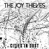 Cities In Dust by The Joy Thieves