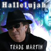 Hallelujah by Trade Martin