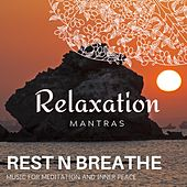 Rest n Breathe - Music for Meditation and Inner Peace by Various Artists