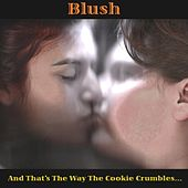 And That's the Way the Cookie Crumbles... von Blush
